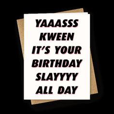 "This funny birthday card is perfect for your powerful badass bff who you know that they gotta know ""yas kween it's your birthday slay all day."" This bff birthday card is great for fans of yas kween, yas queen, funny birthday cards, bff birthday cards and best friend birthday cards."