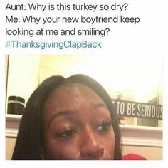Thanksgiving clap back comikz, comedy, art Thanksgiving Clap Back Memes, Thanksgiving Drinks, Thanksgiving Quotes, Thanksgiving Wallpaper, Thanksgiving Nails, Funny Black Memes, Funny Relatable Memes, Funny Tweets, Funny Quotes
