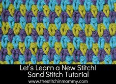 Let's Learn a New Crochet Stitch! - Sand Stitch Tutorial | www.thestitchinmommy.com ༺✿ƬⱤღ  https://www.pinterest.com/teretegui/✿༻