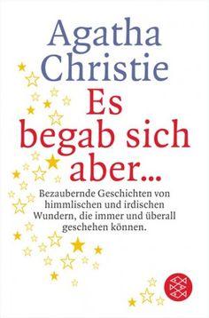 gebrauchtes Buch – Christie, Agatha – Es begab sich aber... - Bezaubernde Geschichten von himmlischen und irdischen Wundern, die imm er und überall geschehen können