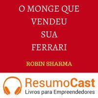 058 O monge que vendeu sua Ferrari de ResumoCast na SoundCloud