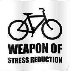 'Weapon of Stress Reduction Biking' T-Shirt by TheBestStore rides gear jerseys quotes bike cycling cycling Bicycle Quotes, Cycling Quotes, Cycling Art, Road Cycling, Cycling Bikes, Road Bike, Cycling Jerseys, Cycling Equipment, Trek Bikes