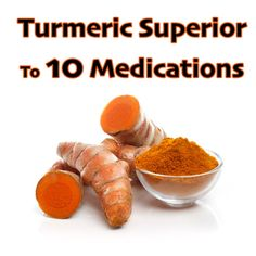 Turmeric Proven Superior To 10 Medications At Reversing Disease