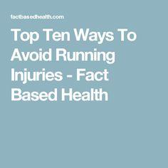 Top Ten Ways To Avoid Running Injuries - Fact Based Health