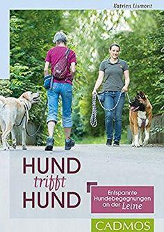 Hund trifft Hund: Entspannte Hundebegegnungen an der Leine: Amazon.de: Katrien Lismont: Bücher