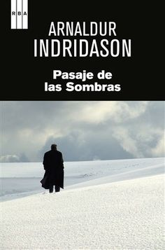 Pasaje de las sombras - Arnaldur Indridason. RBA, 2013. BPE Salamanca, 24 ej. DETECTIVES Y NOVELA NEGRA