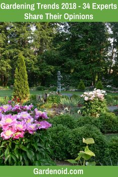 Gardening trends 2018  Find out what are the top gardening trends in 2018. Read the opinions of 34 gardening experts and see what tools you need to make your garden look pretty.