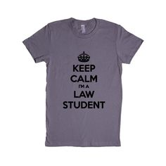 Keep Calm I'm A Law Student School University College Education Lawyer Judge Job Jobs Career Careers Profession SGAL2 Women's Shirt