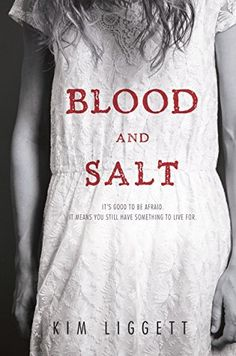 Blood and Salt by Kim Liggett features  dead bodies, ancient rituals, ghostly visions, and impending doom -- all perfect for Halloween!