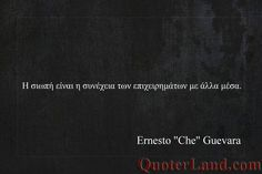 Ernesto Che, Greek Quotes, Den, Words, Horse