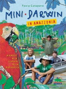 Mini Darwin in Amazzonia | EDITORIALE SCIENZA