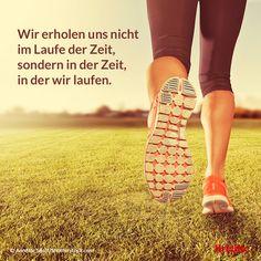 Wir erholen uns nicht im Laufe der Zeit, sondern in der Zeit in der wir laufen. #motivation