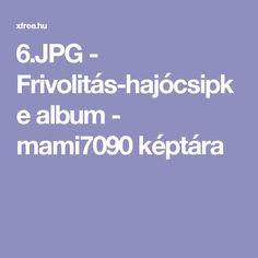 6.JPG - Frivolitás-hajócsipke album - mami7090 képtára