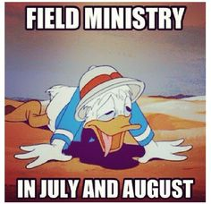 JW. Field ministry :) HaHaHa - Actually we just take breaks, and are reasonable...then go back out there for awhile. Also we get invited in a lot, so it helps.