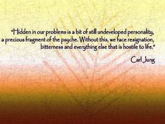 Carl Jung on Hidden Problems... Re-pinned by http://My-Daily-Quote.com
