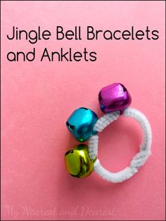 Jingle Bell Bracelets and Anklets. A quick kids DIY. So much fun to dance and run around with these on! My Nearest and Dearest blog.