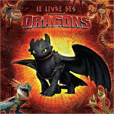 Le livre des dragons : A offrir à tous les amateurs de dragons de votre entourage.. qui portent encore des culottes courtes !