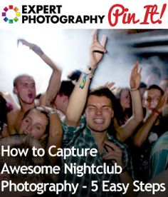 How to Capture Awesome Nightclub Photography – 5 Easy Steps