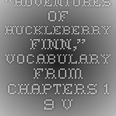 """""""The Adventures of Huckleberry Finn"""" by Mark Twain, Chapters - Vocabulary List Abusive Father, Adventures Of Huckleberry Finn, Vocabulary List, Mark Twain"""