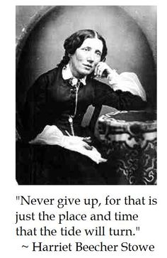 Harriet Beecher Stowe on Perseverence American English, American Women, Authors, Writers, Harriet Beecher Stowe, Uncle Toms Cabin, Daring Greatly, Playwright, Composers