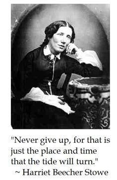 Harriet Beecher Stowe on Perseverence