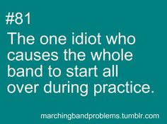 Marching Band Problems. I am sure some of my band geek friends can appreciate this!