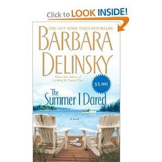 4/02/12 - The Summer I Dared by Barbara Delinsky - Such a great book!