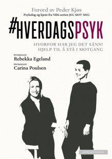 Hverdagspsyk av Rebekka Egeland og Carina Poulsen (Innbundet)