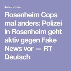 Rosenheim Cops mal anders: Polizei in Rosenheim geht aktiv gegen Fake News vor — RT Deutsch