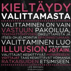 Kieltäydy valittamasta! Big Words, Cool Words, Wise Quotes, Motivational Quotes, Qoutes, Self Motivation, Note To Self, Texts, Wisdom