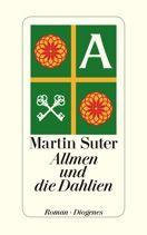 Martin Suter     Allmen und die Dahlien     Hardcover Leinen, 224Seiten   € (D) 18.90 / sFr 26.90* / €(A)19.50