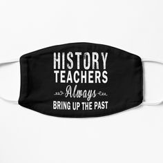 Bring Up, Best Masks, History Teachers, The Past, Printed, Awesome, Art, Products, Art Background