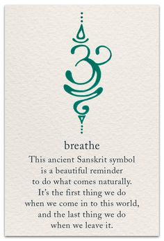 The Breathe Sanskrit symbol is calming yet motivating, just like active breathing! Take short breaks to breathe deeply throughout your day - especially if you're stressed - and you'll probably notice that you feel less exhausted by the end of it
