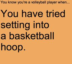 lol...volleyball humor  #volleyball #sportquotes #volleyballquotes   I do that all the time :)