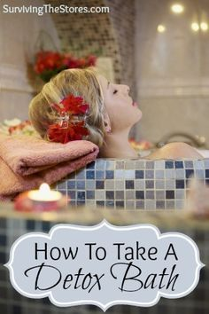 How To Take A Detox Bath! - Surviving The Stores™