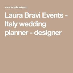 Laura Bravi Events - Italy wedding planner - designer