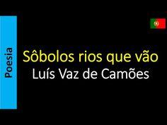 Poetry (EN) - Poesia (PT) - Poesía (ES) - Poésie (FR): Luís Vaz de Camões - Sobolos rios que vao