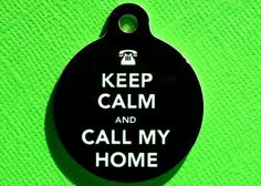 Keep Calm and Call My Home Pet ID Tag Custom. $12.00, via Etsy.