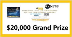 "GMA is sponsoring this Cinderella ""Win a Trip for two to England and France"" sweepstakes for 2015 where one lucky winner will not only win one of the most magical prizes around, but a $5,000 …"