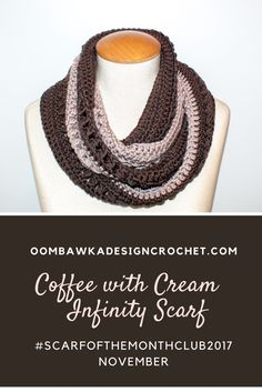 Welcome to our Scarf of the Month Club! We have 3 unique scarves for you to crochet. This post includes the full written instructions for the Coffee With Cream Infinity Scarf Pattern. All Free Crochet, Crochet Granny, Crochet Shawl, Crochet Designs, Crochet Patterns, Scarf Patterns, Knitting Patterns, Knitting Tutorials, Knitting Ideas