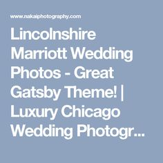 Lincolnshire Marriott Wedding Photos - Great Gatsby Theme! | Luxury Chicago Wedding Photographer - Nakai Photography Blog