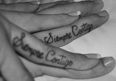Siempre Contigo - Always with You tattoo, could be used with a close family member, best friend or significant other. Inside of the finger