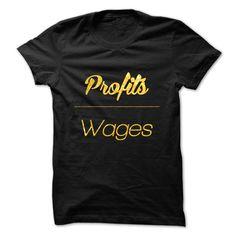 LEGENDARY EDITION Profits over Wages T Shirt, Hoodie, Sweatshirt