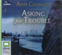 ASKING FOR TROUBLE by Ann Granger. UK, Audible