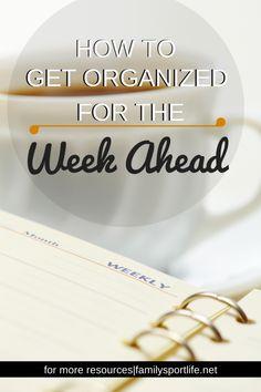 Getting Organized for the Week Ahead via Tara Newman Coaching