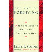 The Art of Forgiving, Paperback - By: Lewis B. Smedes So good at helping me see that forgiving and renewing relationship AREN'T the same thing.