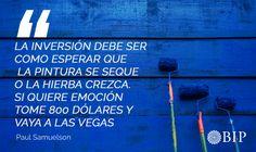Frases célebres del economista estadounidense Paul Samuelson: ¨ La inversión debe ser como esperar que la pintura se seque o la hierba crezca. Si quiere emoción, tome 800 dólares y vaya a Las Vegas. ¨ Las Vegas, Famous Taglines, Motivational Quotes, Grass, Finance, Pintura, Last Vegas