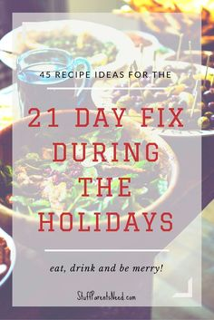 21 day fix holiday recipes. Lots of tasty ideas to help you combat all those holiday temptations!