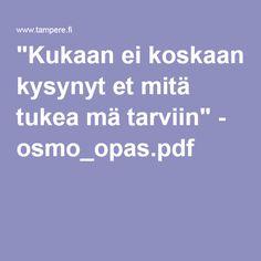 """""""Kukaan ei koskaan kysynyt et mitä tukea mä tarviin"""" - osmo_opas.pdf"""