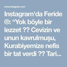 """Instagram'da Feride ®: """"Yok böyle bir lezzet 👌🏻 Cevizin ve unun kavrulmuşu, Kurabiyemize nefis bir tat verdi 👌🏻 Tarif 👉🏻 @calikusu44 eski tariflerimden tekrar…"""" • Instagram"""